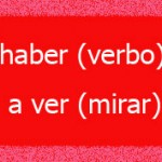 haber (verbo) a ver (mirar) Differenze